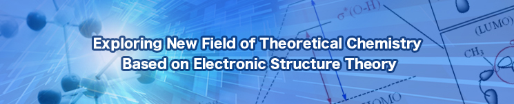 Exploring New Field of Theoretical Chemistry Based on Electronic Structure Theory